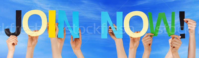 Stock photo: People Hands Holding Colorful Straight Word Join Now Blue Sky