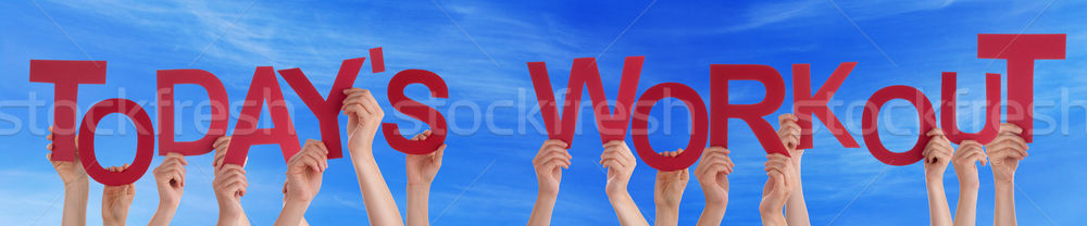 Stock photo: People Hands Holding Red Word Todays Workout Blue Sky