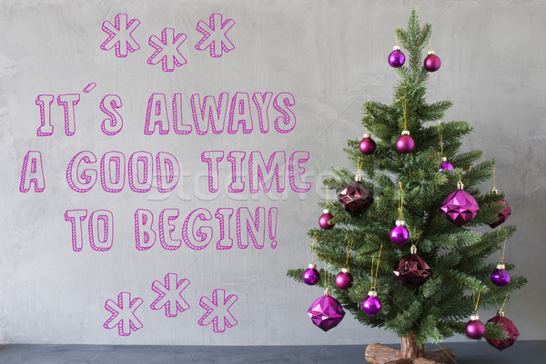 Christmas Tree, Cement Wall, Quote Always Good Time To Begin Stock photo © Nelosa