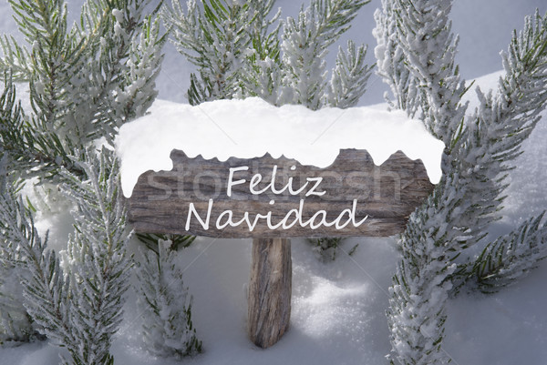 Sign Snow Fir Tree Feliz Navidad Means Merry Christmas Stock photo © Nelosa