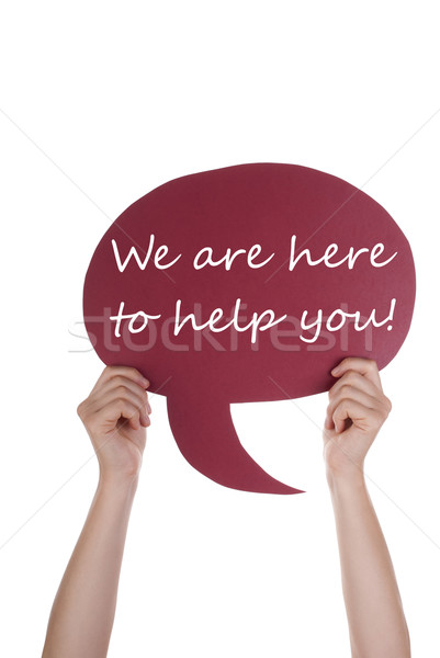 Red Speech Balloon With We Are Here To Help You Stock photo © Nelosa