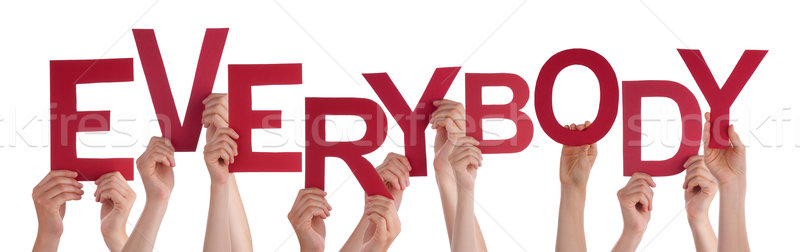 Many People Hands Holding Red Word Everybody  Stock photo © Nelosa