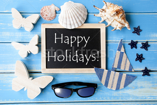 Blackboard With Maritime Decoration And Text Happy Holidays Stock photo © Nelosa