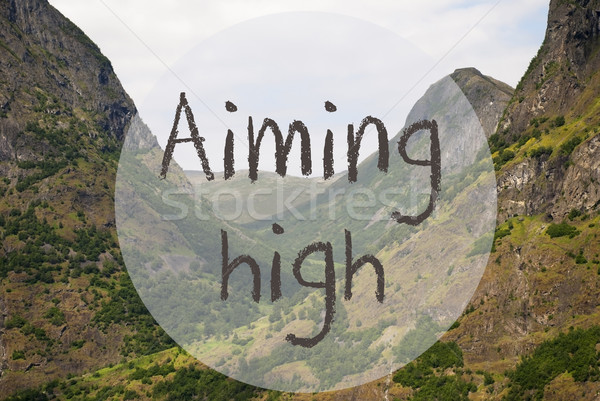 Valley And Mountain, Norway, Text Aiming High Stock photo © Nelosa