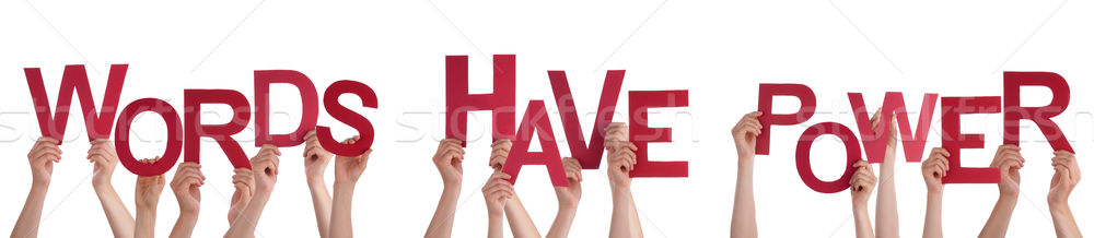 People Hands Holding Red Word Words Have Power Stock photo © Nelosa