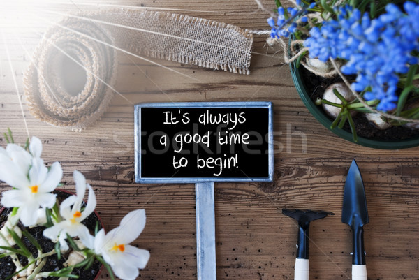 Sunny Spring Flowers, Sign, Quote Always Good Time To Begin Stock photo © Nelosa