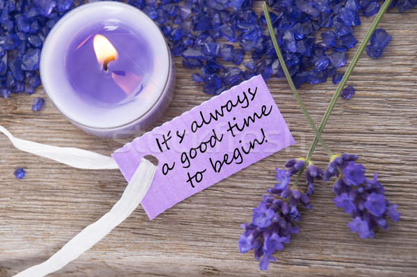 Purple Label With Life Quote Its Always A Good Time To Begin And Lavender Blossoms Stock photo © Nelosa