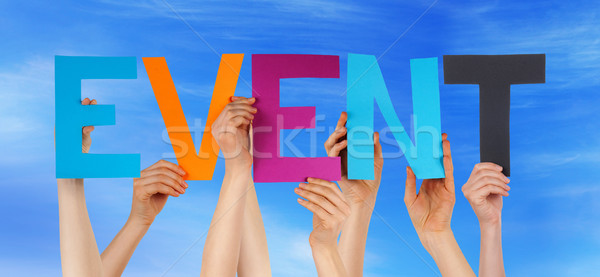 Many People Hands Holding Colorful Straight Word Event Blue Sky Stock photo © Nelosa