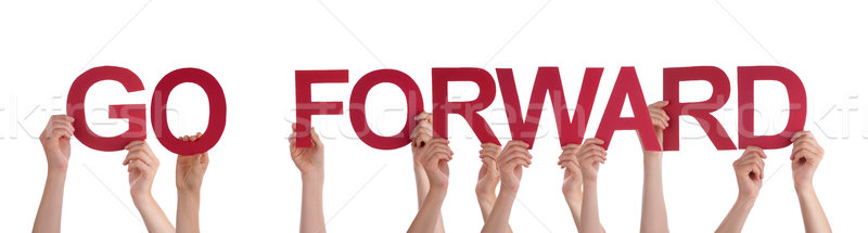 People Hands Holding Red Straight Word Go Forward Stock photo © Nelosa