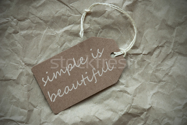Beige Label With Quote Simple Is Beautiful Paper Background Stock photo © Nelosa