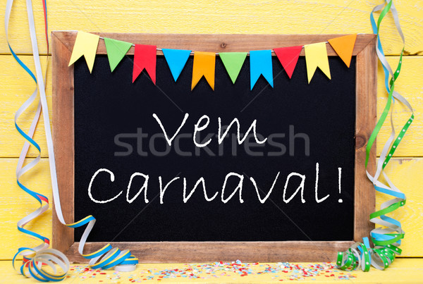 Chalkboard With Streamer, Vem Carnaval Means Happy Carnival Stock photo © Nelosa