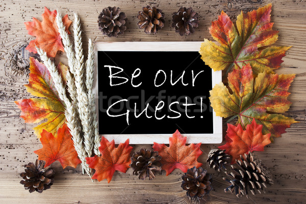 Chalkboard With Autumn Decoration, Be Our Guest Stock photo © Nelosa