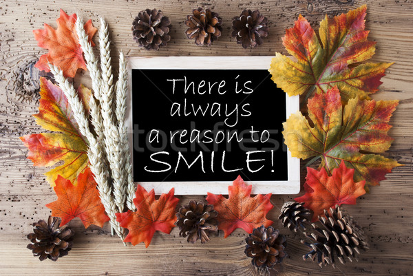 Chalkboard With Autumn Decoration, Quote Always Reason To Smile Stock photo © Nelosa