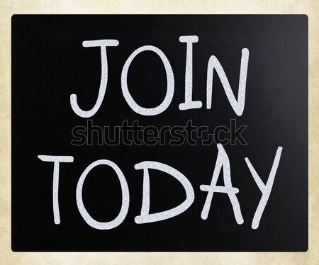 'Join today' handwritten with white chalk on a blackboard Stock photo © nenovbrothers