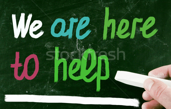 we are here to help concept Stock photo © nenovbrothers