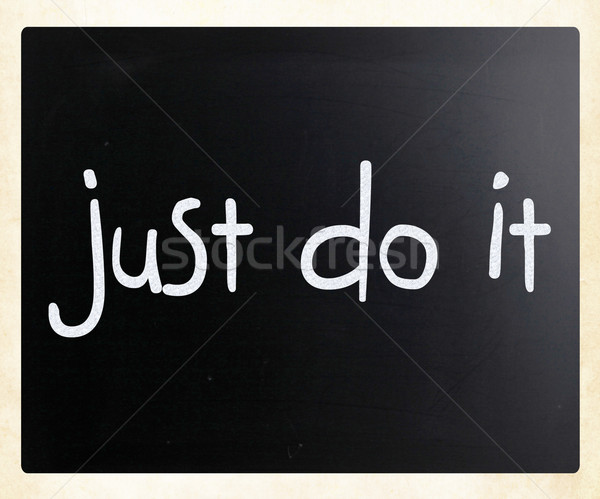 'Just Do It' handwritten with white chalk on a blackboard Stock photo © nenovbrothers