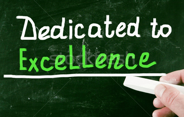 dedicated to excellence Stock photo © nenovbrothers