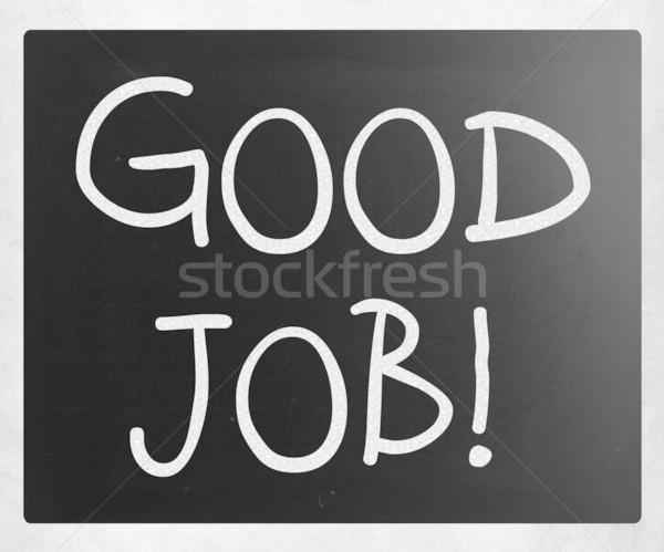 'Good job!' handwritten with white chalk on a blackboard Stock photo © nenovbrothers