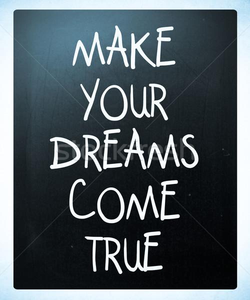 Gyártmány álmok jött kézzel írott fehér kréta Stock fotó © nenovbrothers