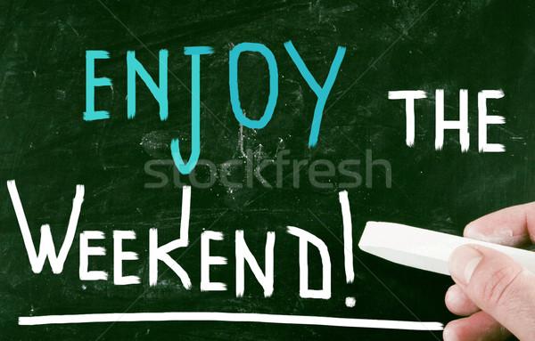 enjoy the weekend! Stock photo © nenovbrothers