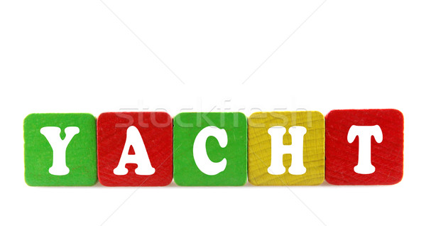 yacht - isolated text in wooden building blocks Stock photo © nenovbrothers