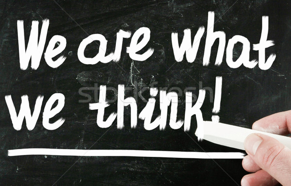 Stock photo: we are what we think!
