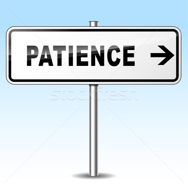 patience sign Stock photo © nickylarson974