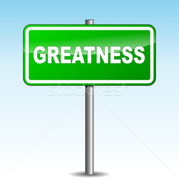 Vector greatness signpost Stock photo © nickylarson974