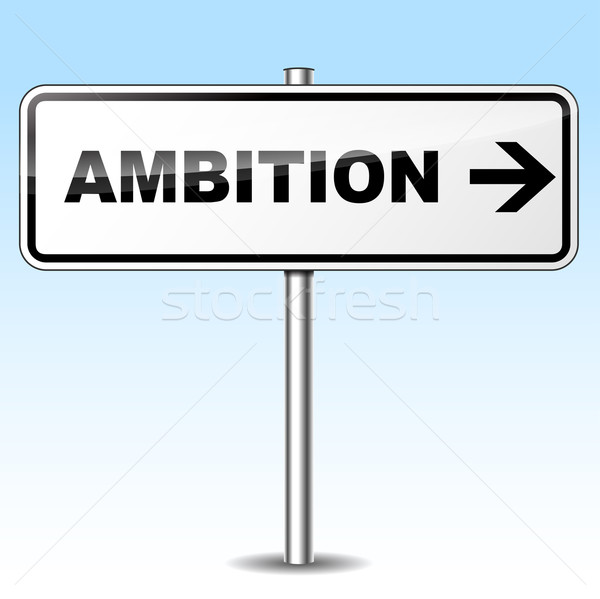 Ambition sign Stock photo © nickylarson974