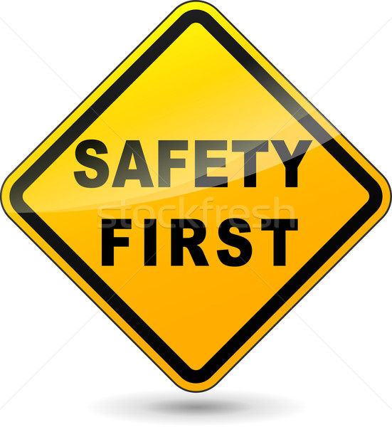 safety first sign Stock photo © nickylarson974