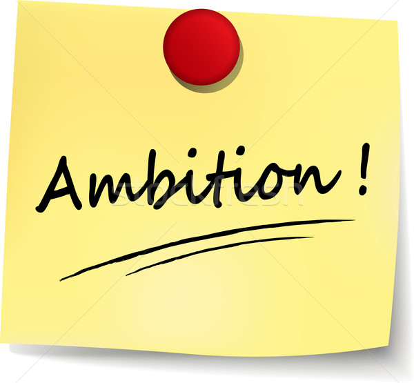 ambition yellow note Stock photo © nickylarson974