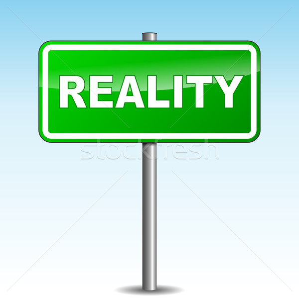 Reality green signpost Stock photo © nickylarson974