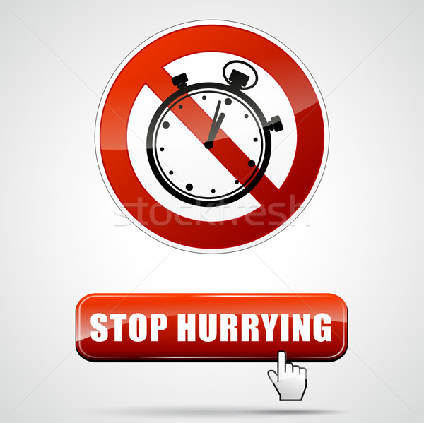 stop hurrying Stock photo © nickylarson974