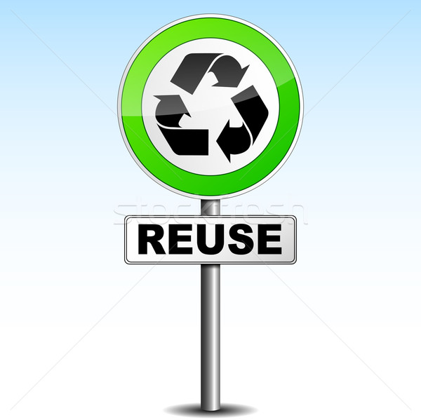 Reuse signboard Stock photo © nickylarson974