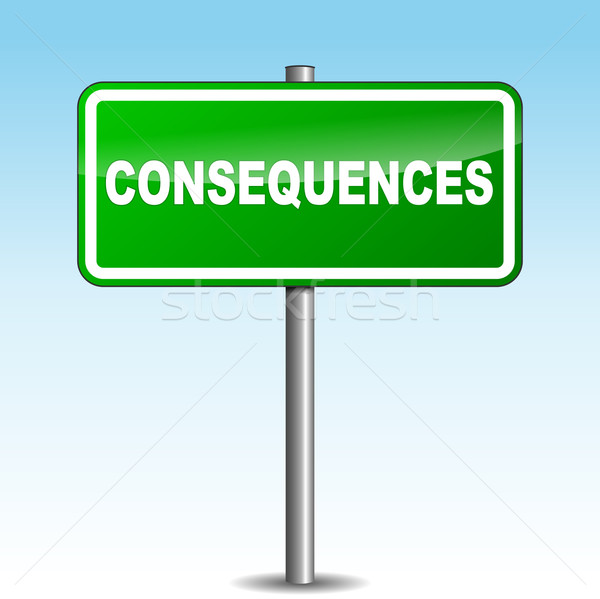 Vector consequences signpost Stock photo © nickylarson974