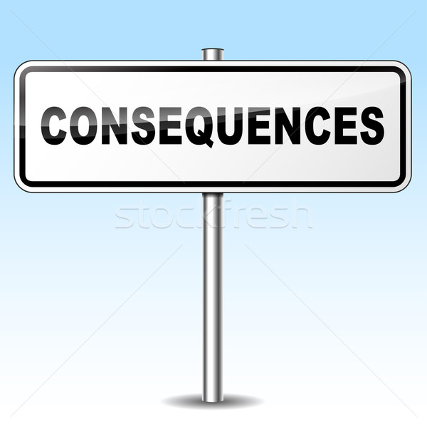 consequences sign Stock photo © nickylarson974