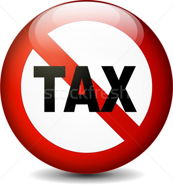 no tax sign Stock photo © nickylarson974