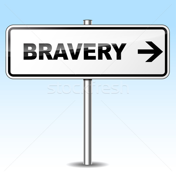 Bravery sign Stock photo © nickylarson974
