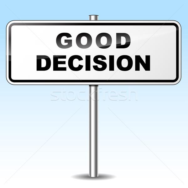 Good decision sign Stock photo © nickylarson974