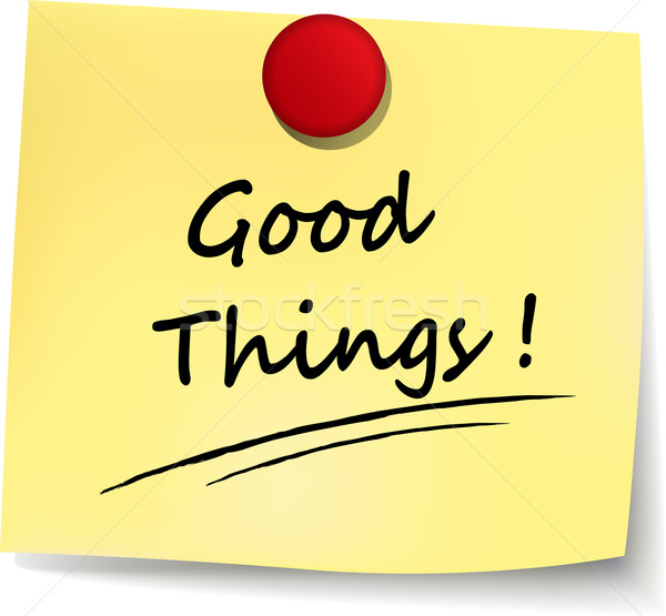 good things note Stock photo © nickylarson974