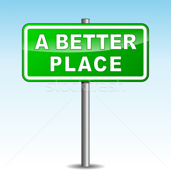 Vector better place signpost Stock photo © nickylarson974