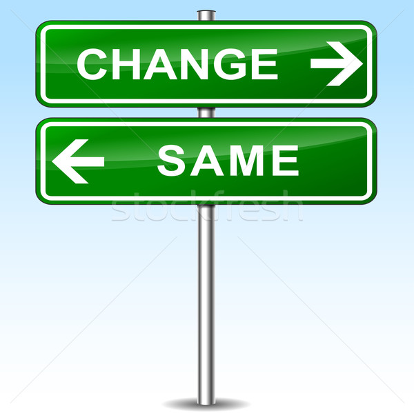 Change and same sign concept Stock photo © nickylarson974