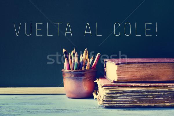 Szöveg vissza az iskolába spanyol írott ceruzák edény Stock fotó © nito