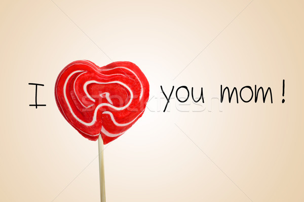 the sentence I love you mom with a heart-shaped lollipop Stock photo © nito