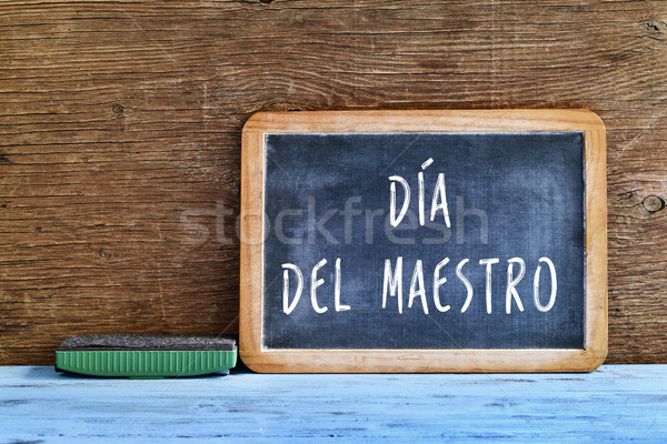 dia del maestro, teachers day in Spanish Stock photo © nito