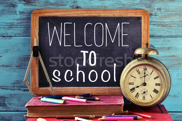 text welcome to school on a chalkboard Stock photo © nito