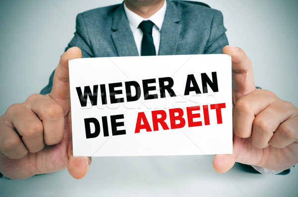 wieder an die arbeit, back to work in german Stock photo © nito