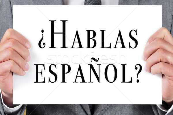 hablas espanol? do you speak spanish? written in spanish Stock photo © nito