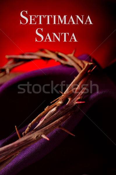 crown of thorns and text settimana santa, holy week in italian Stock photo © nito