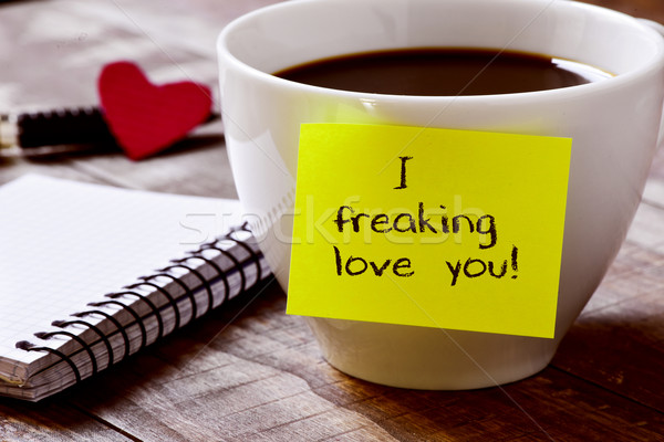coffee and text I freaking love you Stock photo © nito